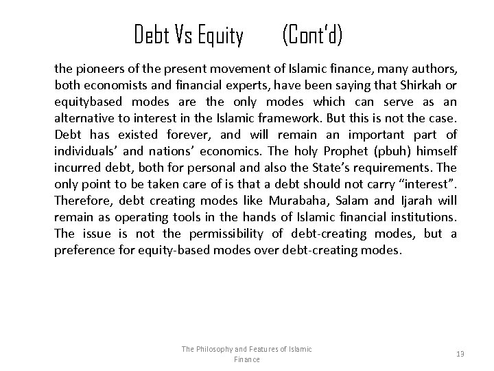Debt Vs Equity (Cont'd) the pioneers of the present movement of Islamic finance, many