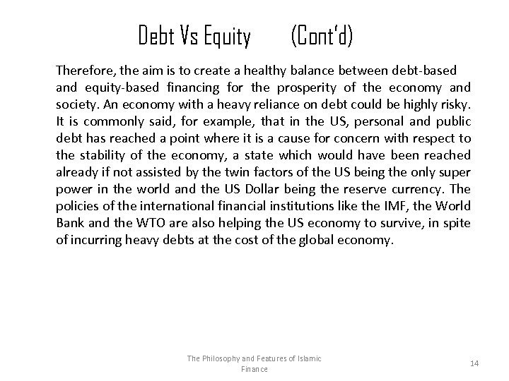 Debt Vs Equity (Cont'd) Therefore, the aim is to create a healthy balance between