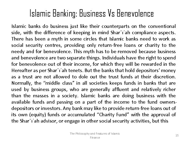 Islamic Banking: Business Vs Benevolence Islamic banks do business just like their counterparts on
