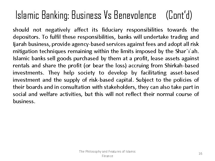 Islamic Banking: Business Vs Benevolence (Cont'd) should not negatively affect its fiduciary responsibilities towards
