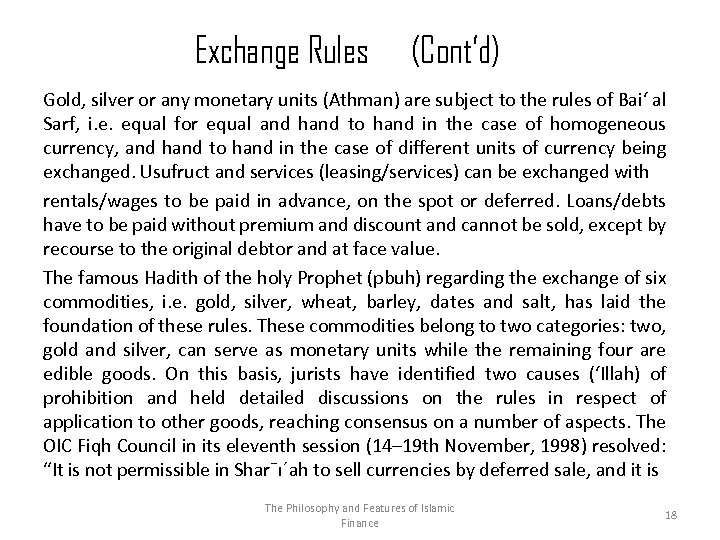 Exchange Rules (Cont'd) Gold, silver or any monetary units (Athman) are subject to the