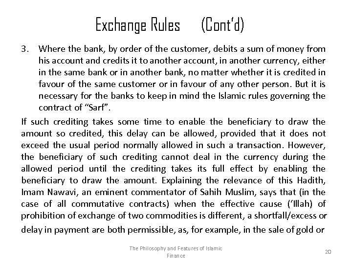 Exchange Rules (Cont'd) 3. Where the bank, by order of the customer, debits a
