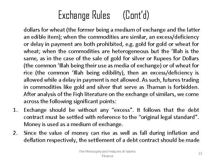 Exchange Rules 1. 2. (Cont'd) dollars for wheat (the former being a medium of