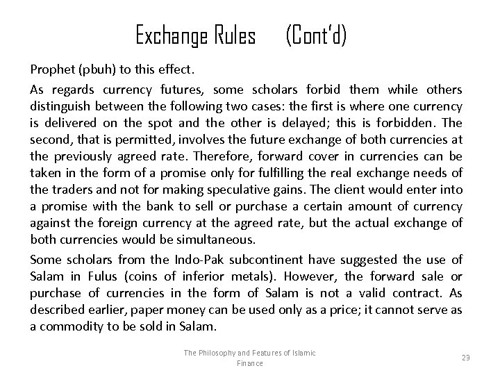 Exchange Rules (Cont'd) Prophet (pbuh) to this effect. As regards currency futures, some scholars