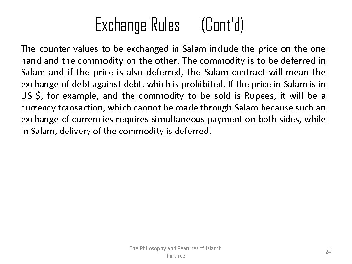 Exchange Rules (Cont'd) The counter values to be exchanged in Salam include the price
