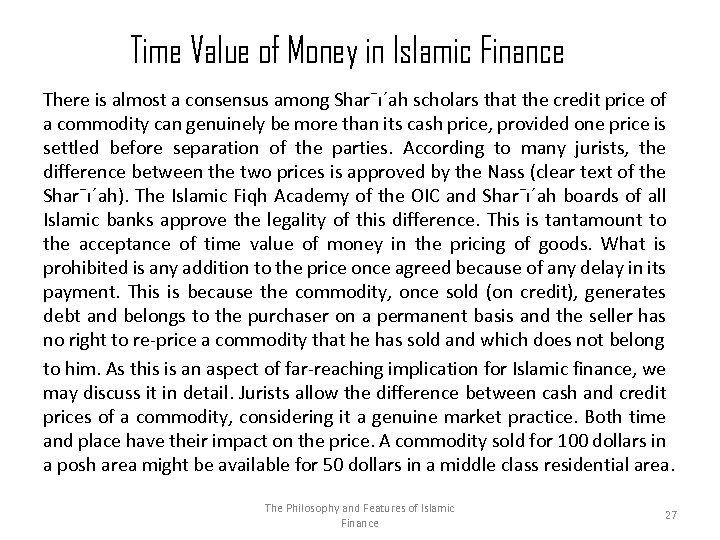Time Value of Money in Islamic Finance There is almost a consensus among Shar¯ı´ah