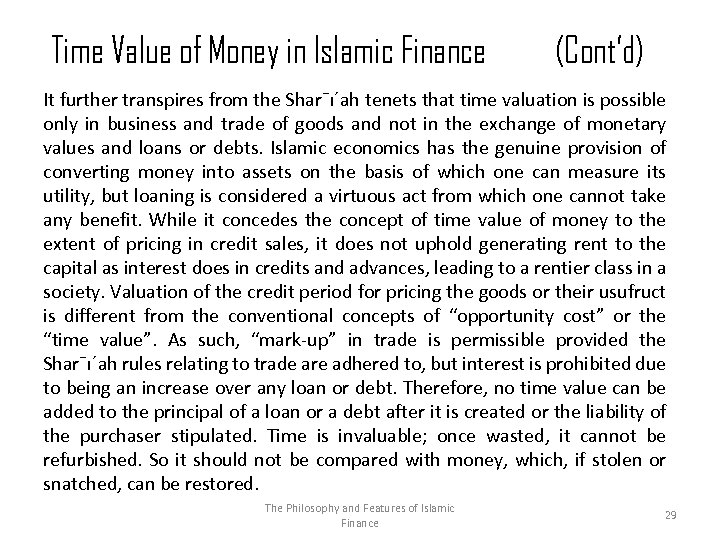 Time Value of Money in Islamic Finance (Cont'd) It further transpires from the Shar¯ı´ah