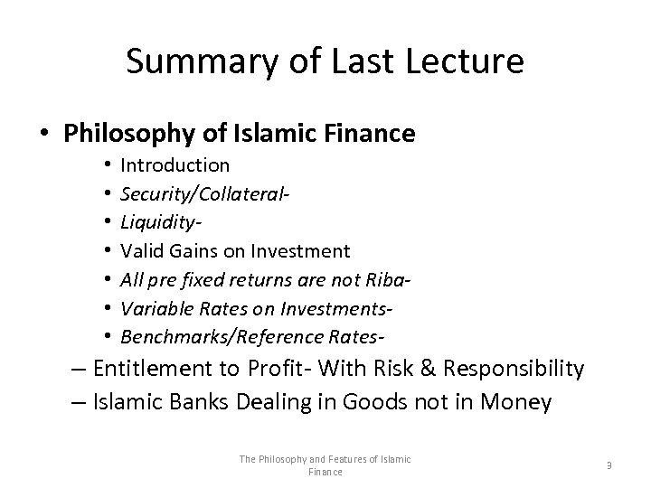 Summary of Last Lecture • Philosophy of Islamic Finance • • Introduction Security/Collateral. Liquidity.