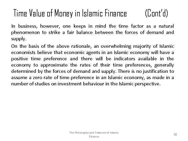 Time Value of Money in Islamic Finance (Cont'd) In business, however, one keeps in