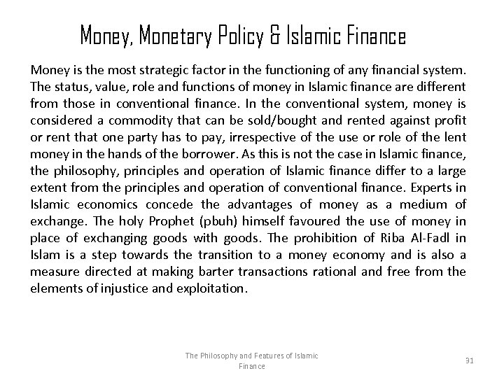Money, Monetary Policy & Islamic Finance Money is the most strategic factor in the