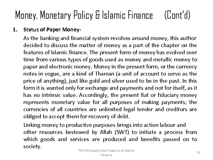 Money, Monetary Policy & Islamic Finance (Cont'd) 1. Status of Paper Money. As the
