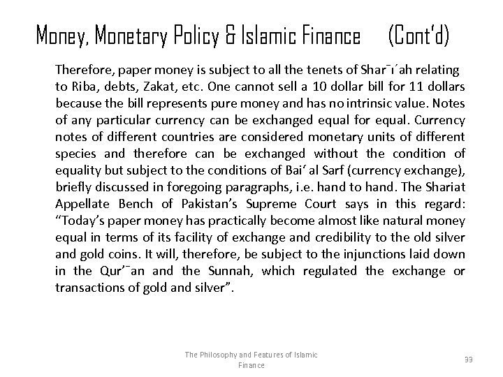 Money, Monetary Policy & Islamic Finance (Cont'd) Therefore, paper money is subject to all