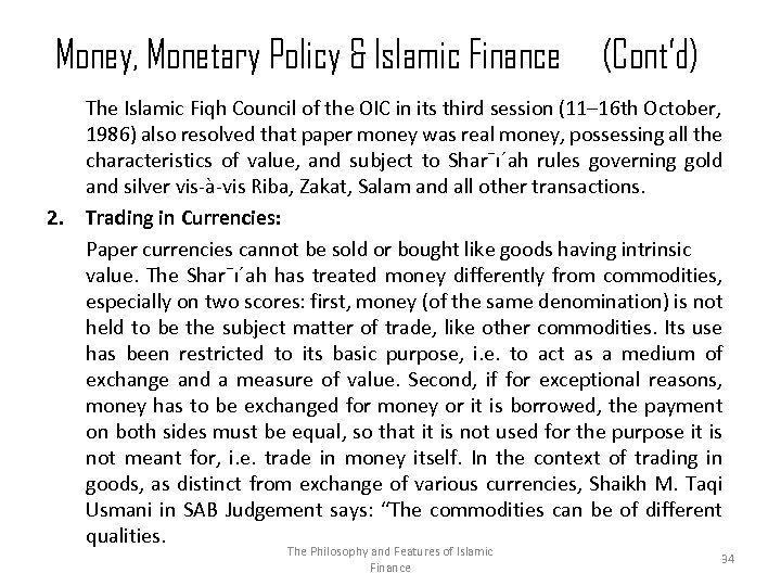 Money, Monetary Policy & Islamic Finance 2. (Cont'd) The Islamic Fiqh Council of the