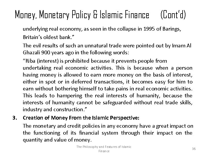 Money, Monetary Policy & Islamic Finance 3. (Cont'd) underlying real economy, as seen in