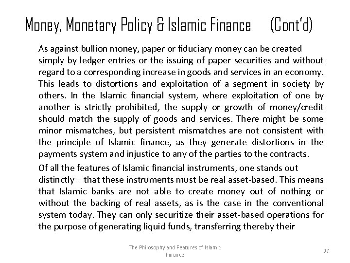 Money, Monetary Policy & Islamic Finance (Cont'd) As against bullion money, paper or fiduciary