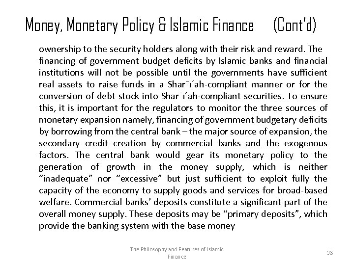 Money, Monetary Policy & Islamic Finance (Cont'd) ownership to the security holders along with