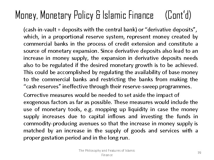 Money, Monetary Policy & Islamic Finance (Cont'd) (cash-in-vault + deposits with the central bank)
