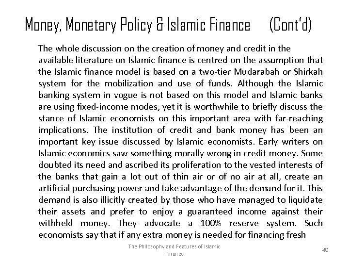 Money, Monetary Policy & Islamic Finance (Cont'd) The whole discussion on the creation of