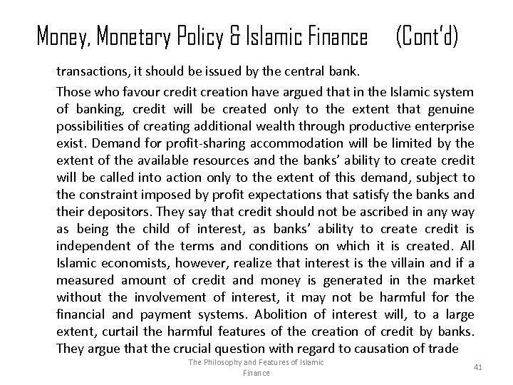 Money, Monetary Policy & Islamic Finance (Cont'd) transactions, it should be issued by the