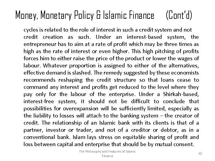 Money, Monetary Policy & Islamic Finance (Cont'd) cycles is related to the role of
