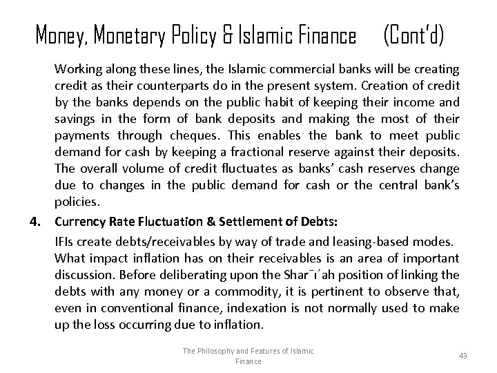 Money, Monetary Policy & Islamic Finance 4. (Cont'd) Working along these lines, the Islamic