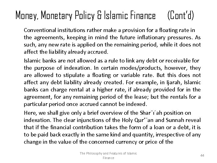 Money, Monetary Policy & Islamic Finance (Cont'd) Conventional institutions rather make a provision for