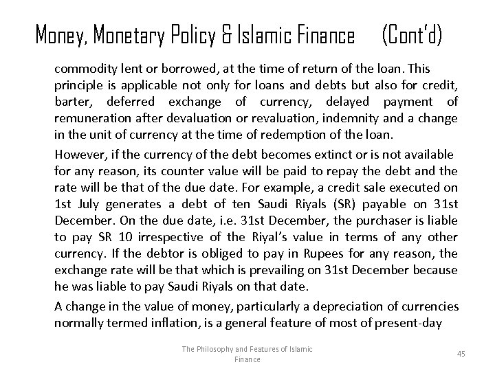 Money, Monetary Policy & Islamic Finance (Cont'd) commodity lent or borrowed, at the time