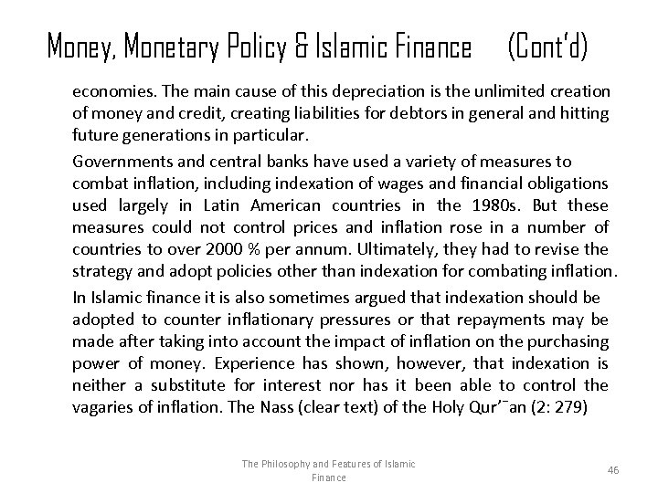 Money, Monetary Policy & Islamic Finance (Cont'd) economies. The main cause of this depreciation