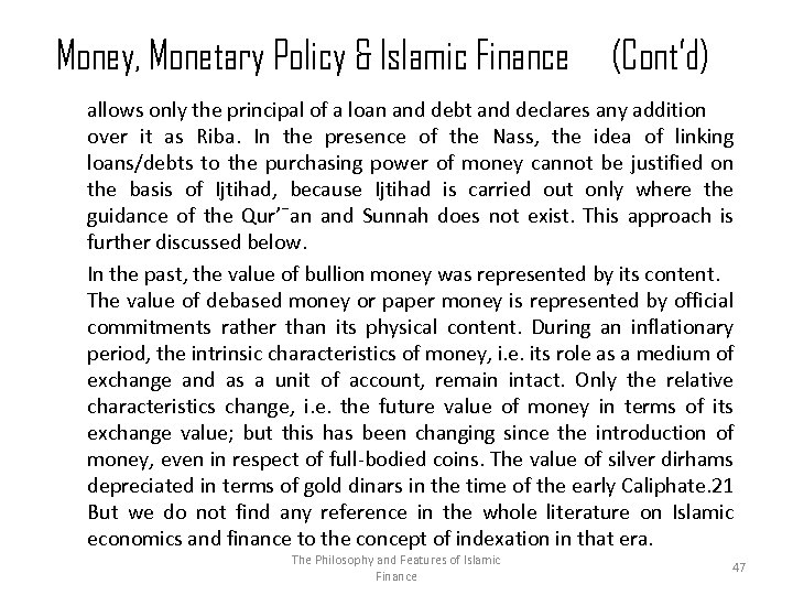 Money, Monetary Policy & Islamic Finance (Cont'd) allows only the principal of a loan