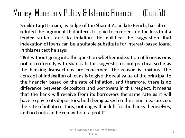 Money, Monetary Policy & Islamic Finance (Cont'd) Shaikh Taqi Usmani, as Judge of the