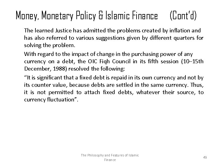 Money, Monetary Policy & Islamic Finance (Cont'd) The learned Justice has admitted the problems