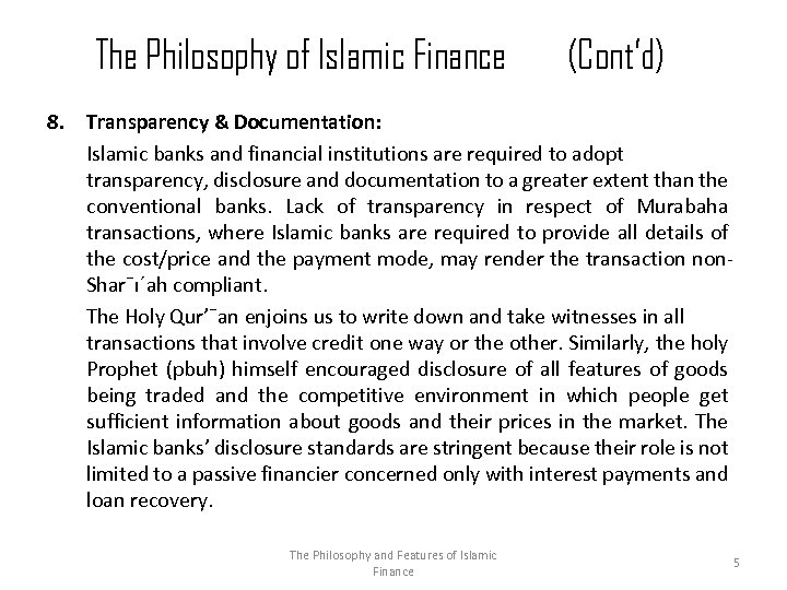 The Philosophy of Islamic Finance (Cont'd) 8. Transparency & Documentation: Islamic banks and financial