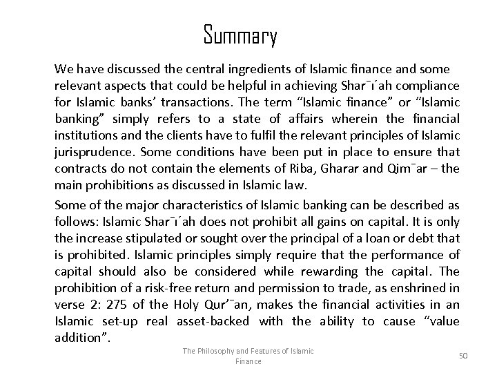Summary We have discussed the central ingredients of Islamic finance and some relevant aspects