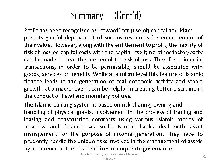"Summary (Cont'd) Profit has been recognized as ""reward"" for (use of) capital and Islam"