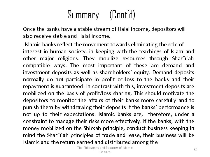 Summary (Cont'd) Once the banks have a stable stream of Halal income, depositors will