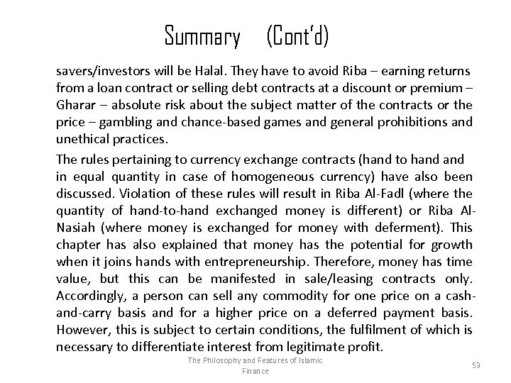 Summary (Cont'd) savers/investors will be Halal. They have to avoid Riba – earning returns