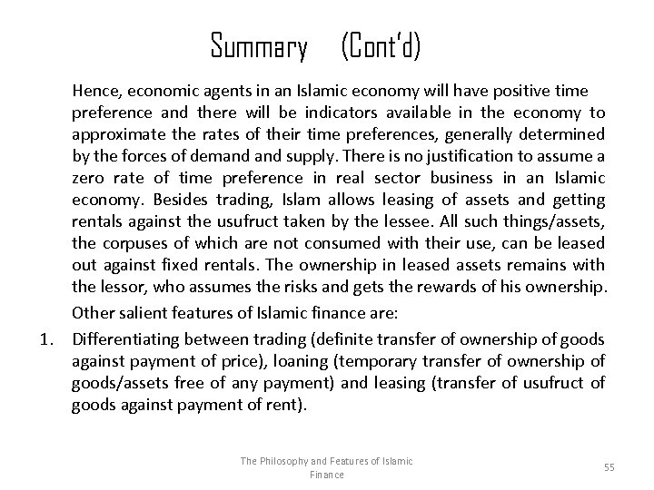 Summary (Cont'd) 1. Hence, economic agents in an Islamic economy will have positive time