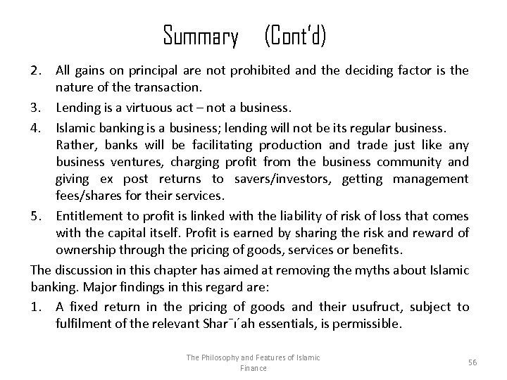 Summary (Cont'd) 2. All gains on principal are not prohibited and the deciding factor