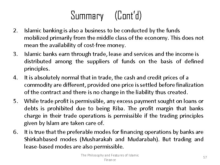 Summary (Cont'd) 2. 3. 4. 5. 6. Islamic banking is also a business to
