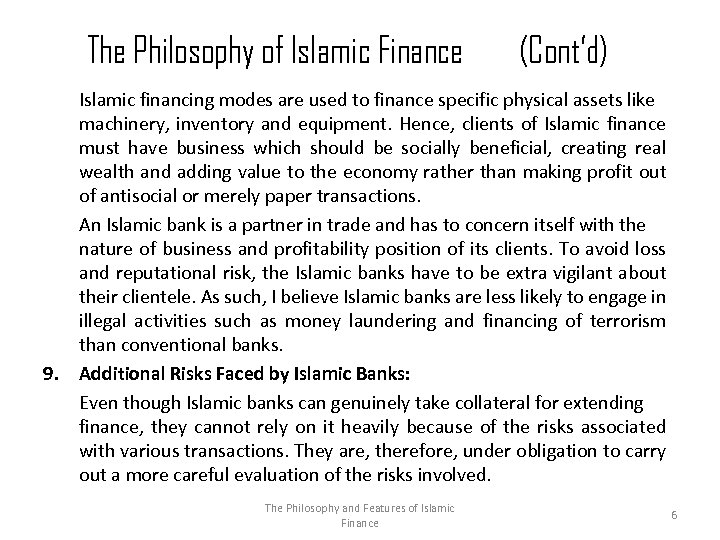 The Philosophy of Islamic Finance 9. (Cont'd) Islamic financing modes are used to finance