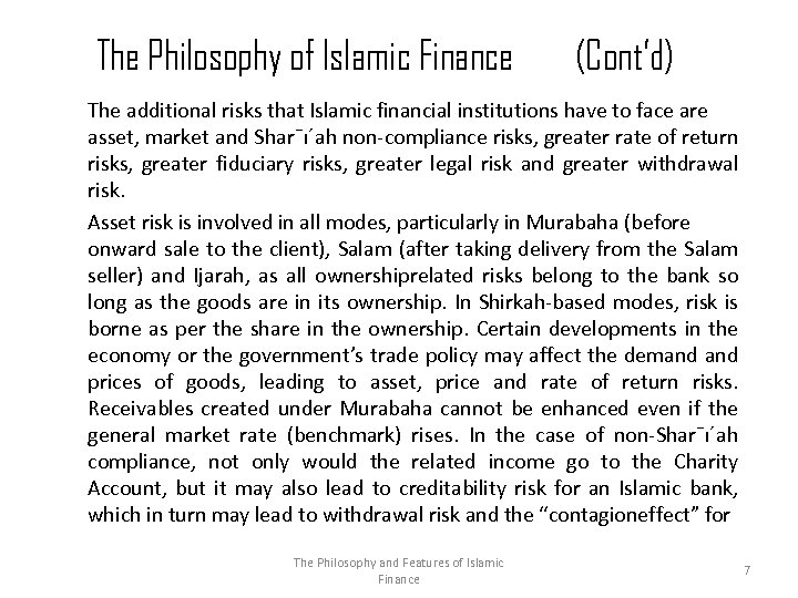 The Philosophy of Islamic Finance (Cont'd) The additional risks that Islamic financial institutions have