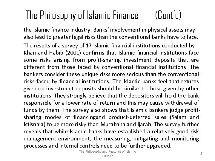 The Philosophy of Islamic Finance (Cont'd) the Islamic finance industry. Banks' involvement in physical