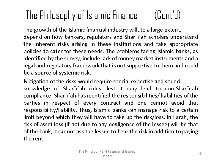 The Philosophy of Islamic Finance (Cont'd) The growth of the Islamic financial industry will,