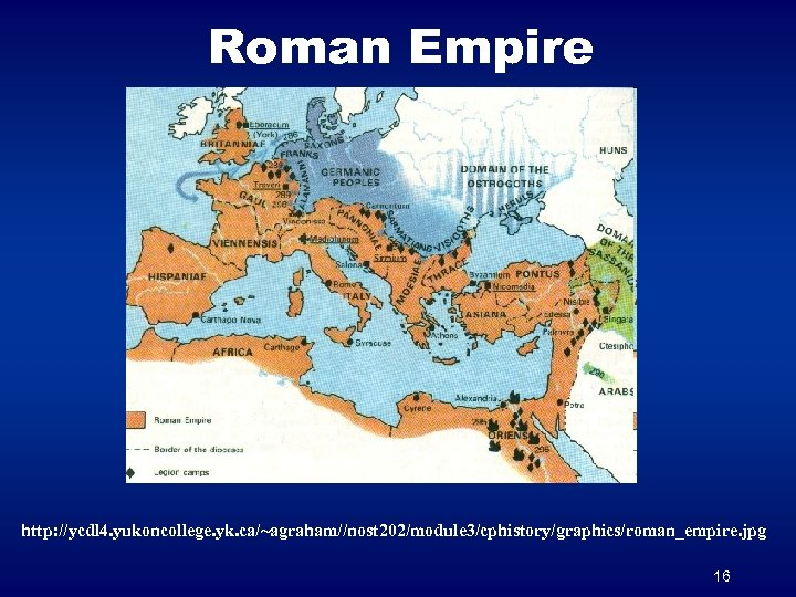 Roman Empire http: //ycdl 4. yukoncollege. yk. ca/~agraham//nost 202/module 3/cphistory/graphics/roman_empire. jpg 16