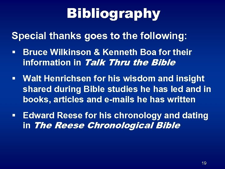 Bibliography Special thanks goes to the following: § Bruce Wilkinson & Kenneth Boa for