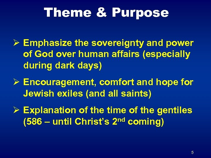 Theme & Purpose Ø Emphasize the sovereignty and power of God over human affairs