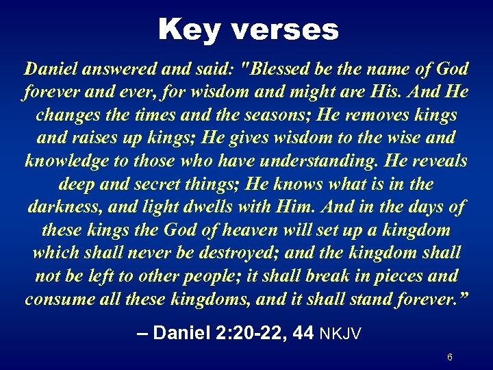 Key verses Daniel answered and said: