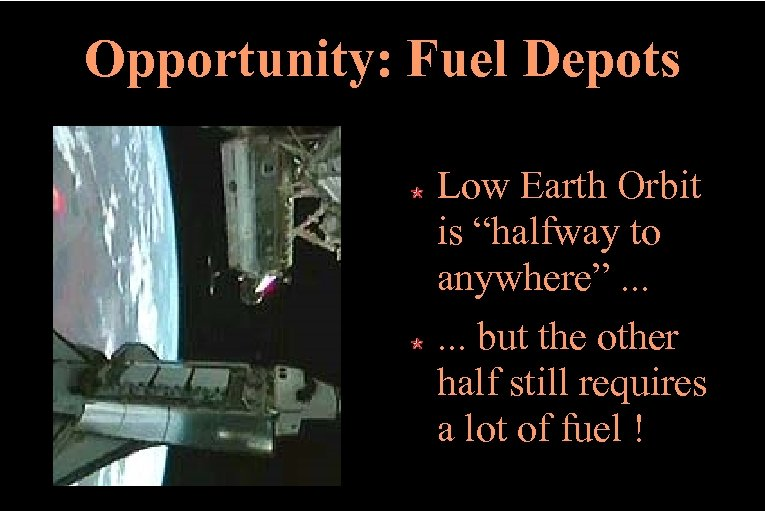 """Opportunity: Fuel Depots Low Earth Orbit is """"halfway to anywhere"""". . . but the"""