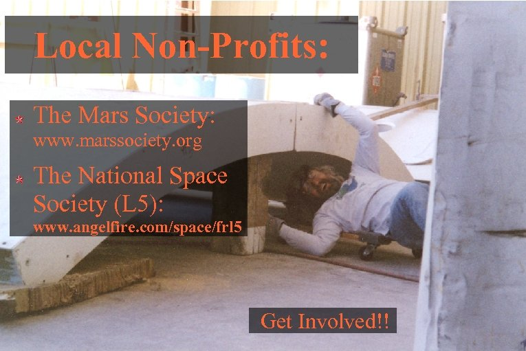 Local Non-Profits: The Mars Society: www. marssociety. org The National Space Society (L 5):