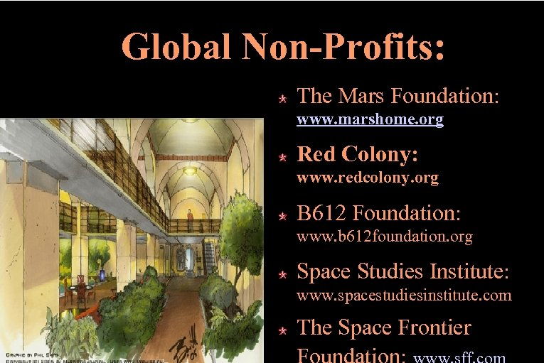 Global Non-Profits: The Mars Foundation: www. marshome. org Red Colony: www. redcolony. org B